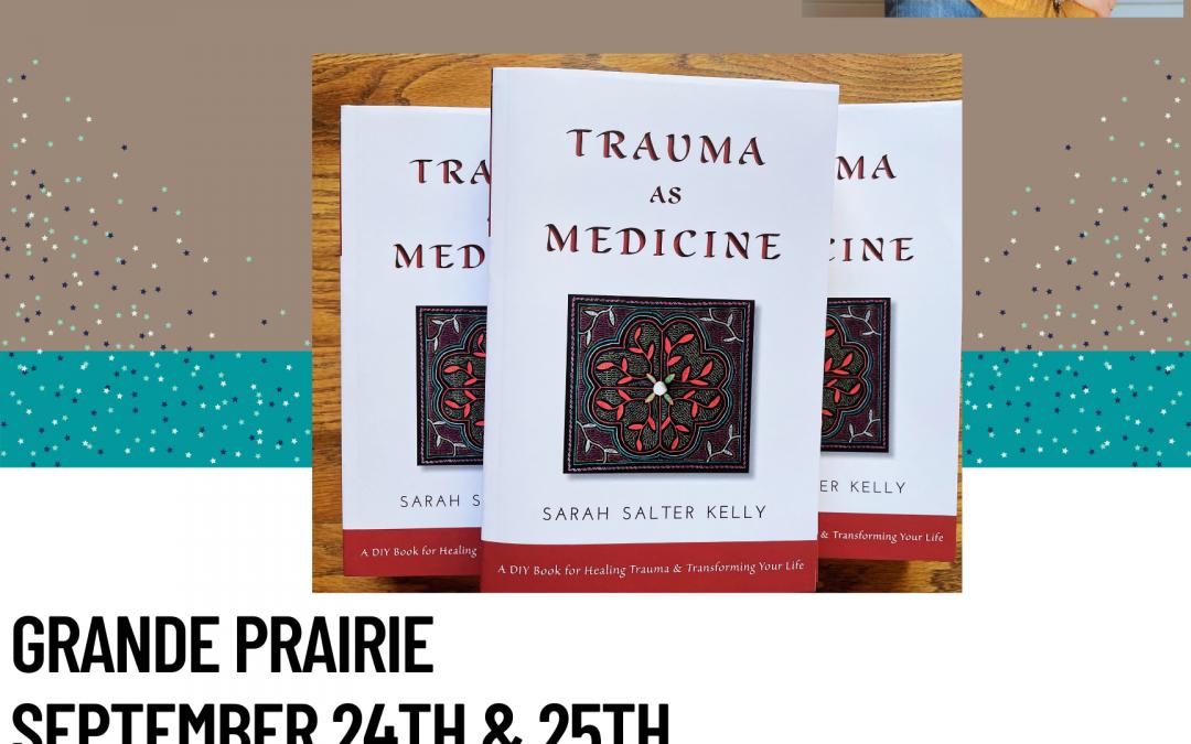 Trauma as Medicine Healing Circle & Workshop Grande Prairie